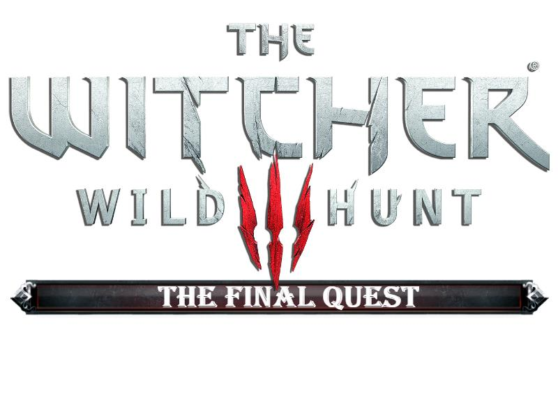 The Witcher 3 Wild Hunt: The Final Quest