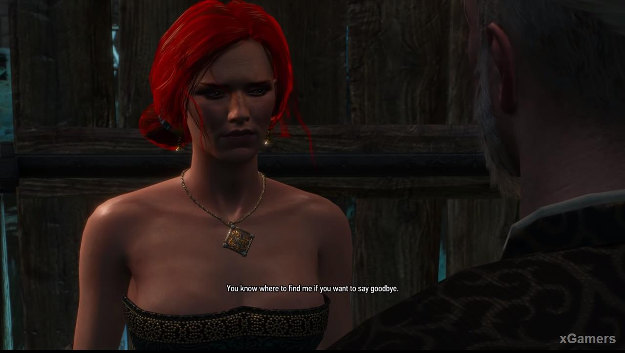 Triss will tell you that she will be leaving town soon, but she wants to see you again