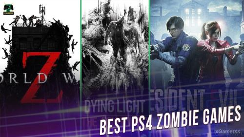 Best PS4 Zombie Games - xGamerss