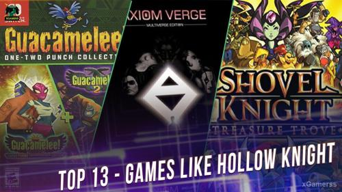 Top 13 - Games like Hollow Knight | xGamerss