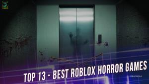 Top 13 - Best Roblox Horror Games